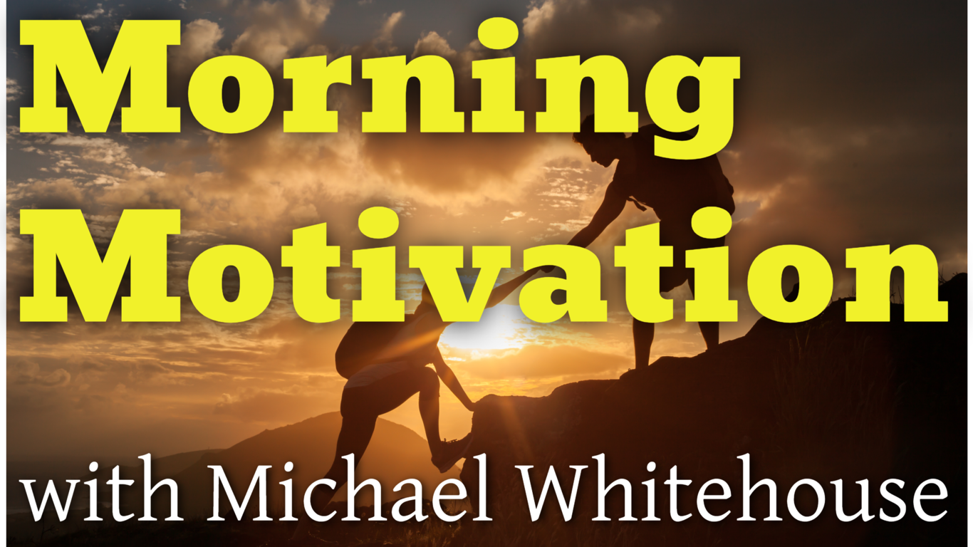 Morning Motivation Podcast